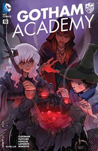 Gotham Academy (2014-) #10 - Brenden Fletcher, Karl Kerschl, Becky Cloonan