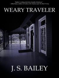 Weary Traveler - J. S. Bailey