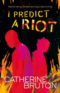 I Predict a Riot - Catherine Bruton