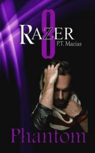 Phantom (Razer 8) - P.T. Macias