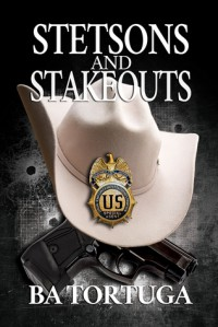 Stetsons and Stakeouts - BA Tortuga