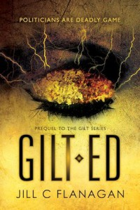 Gilted  - Jill Flannagan