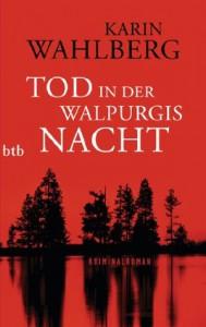 Tod in der Walpurgisnacht: Kriminalroman (German Edition) - Karin Wahlberg, Susanne Dahmann