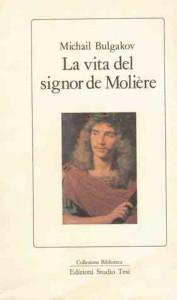 La vita del signor de Molière - Mikhail Bulgakov, Ljiljana Avirović Rupeni