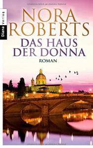 Das Haus der Donna: Roman - Nora Roberts, Margarethe van Pee