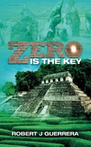 Zero Is The Key - Robert J Guerrera