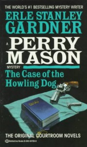 The Case of the Howling Dog - Erle Stanley Gardner