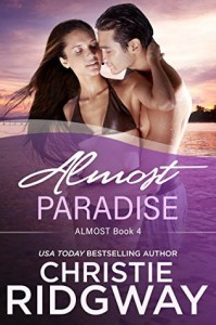 Almost Paradise (Book 4) - Christie Ridgway
