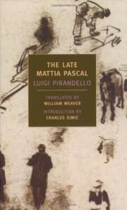 The Late Mattia Pascal - Luigi Pirandello, William Weaver, Charles Simic