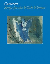 Cameron: Songs for the Witch Woman - Yael Lipschutz, Philippe Vergne