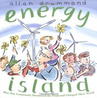 Energy Island: How one community harnessed the wind and changed their world - Allan Drummond