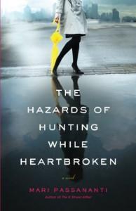 The Hazards of Hunting While Heartbroken - Mari Passananti