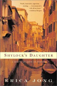 Shylock's Daughter: A Novel of Love in Venice - Erica Jong