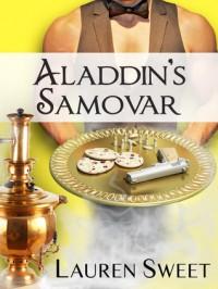 Aladdin's Samovar - Lauren Sweet