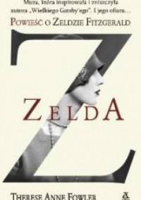 Z. Powieść o Zeldzie Fitzgerald - Therese Anne Fowler