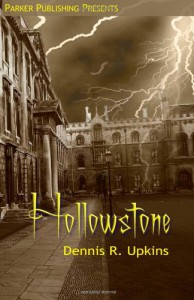 Hollowstone - Dennis R. Upkins Jr.