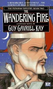 The Wandering Fire  - Guy Gavriel Kay