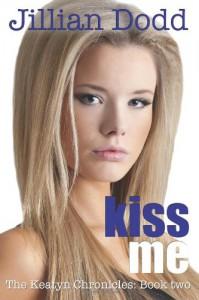 Kiss Me: The Keatyn Chronicles: Book two - Jillian Dodd