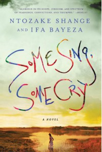 Some Sing, Some Cry: A Novel - 'Ntozake Shange',  'Ifa Bayeza'