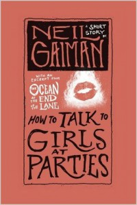 How to Talk to Girls at Parties - Neil Gaiman