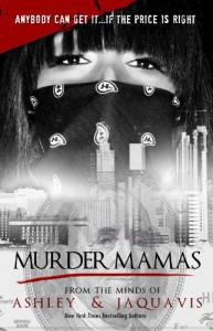 Murder Mamas - Ashley Antoinette, JaQuavis Coleman