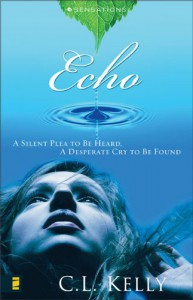 Echo: A Silent Plea to be Heard, A Desperate Cry to be Found (Sensations Series, Book 2) - Clint L. Kelly