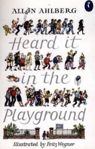 Heard It in the Playground - Allan Ahlberg, Fritz Wegner