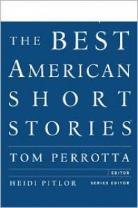 The Best American Short Stories - Tom Perrotta, Heidi Pitlor