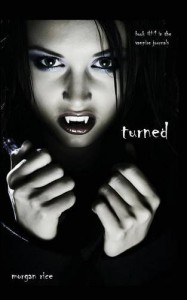 Turned (Book #1 in the Vampire Journals) - Morgan Rice