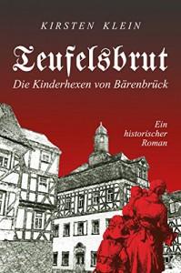 Teufelsbrut: Die Kinderhexen von Bärenbrück - Kirsten Klein