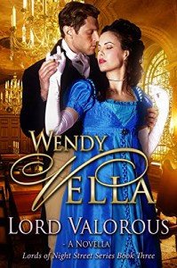 Lord Valorous (Lords Of Night Street Book 3) - Wendy Vella