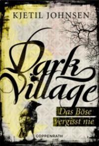 Dark Village: Das Böse vergisst nie - Kjetil Johnsen