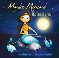 Maiden Mermaid: The Tale of Sirena - Sheri Wall