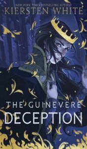 The Guinevere Deception - Kiersten White
