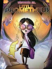 Victoria Jr. Little Prometheus - Manny Trembley