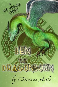 Ben the Dragonborn (Six Worlds, #1) - Dianne Astle