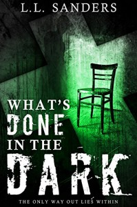 What's Done in the Dark - L.L. Sanders