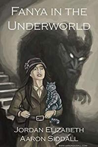 Fanya in the Underworld - Jordan Elizabeth Mierek, Aaron Siddall