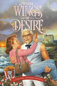 Tender Wings of Desire - Colonel Sanders