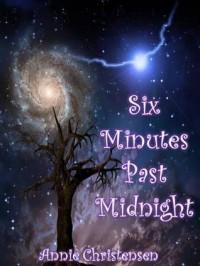 Six Minutes Past Midnight - Annie Christensen