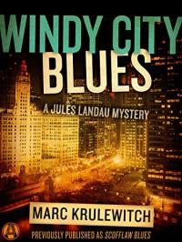 Windy City Blues: A Jules Landau Mystery - Marc Krulewitch