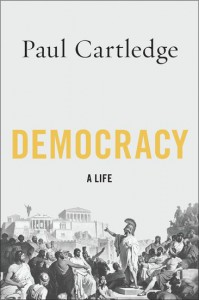 Democracy: A Life - Paul Anthony Cartledge