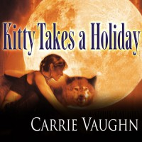 Kitty Takes a Holiday: Kitty Norville, Book 3 - Carrie Vaughn, Marguerite Gavin