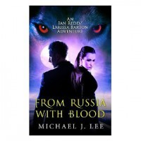 From Russia With Blood - Michael J.  Lee