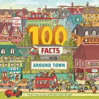 100 Facts Around Town - Clive Gifford, Brendan Kearney