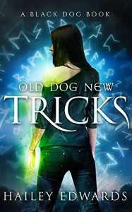 Old Dog, New Tricks (Black Dog Book 4) - Hailey Edwards