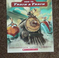 How To Train A Train - Jason Carter Eaton