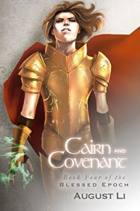 Cairn and Covenant (Blessed Epoch Book 4) - August Li