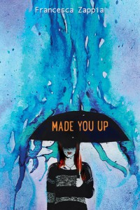 Made You Up - Francesca Zappia