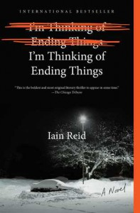 I'm Thinking of Ending Things: A Novel - Iain Reid